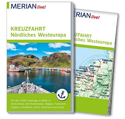 MERIAN live! Reiseführer Kreuzfahrt Nördliches Westeuropa: Mit dem Schiff nach Hamburg, Belgien, Niederlande, Frankreich, Großbritannien, Irland und Island
