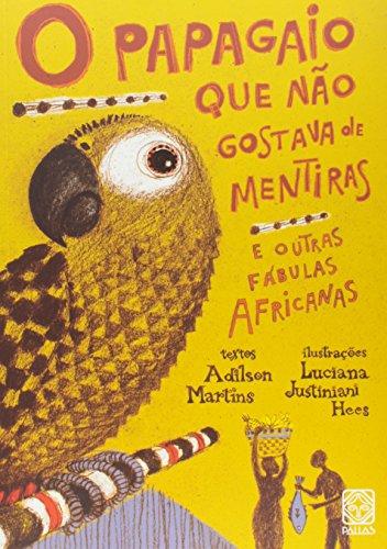 O papagaio que não gostava de mentiras: e outras fábulas africanas