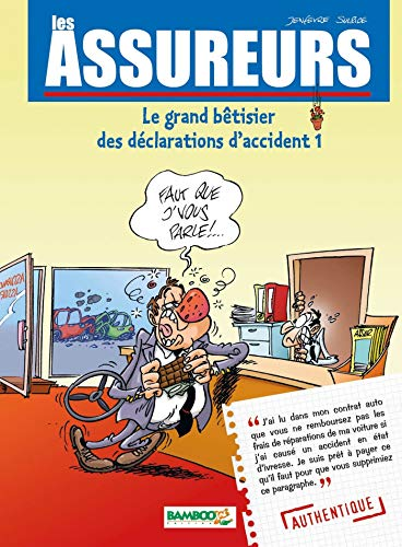 Les Assureurs : Le grand bêtisier des déclarations d'accident - tome 1