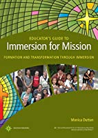 Educator's Guide to Immersion for Mission: Formation and Transformation through Immersion