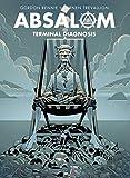 Absalom Vol. 3 - Terminal Diagnosis