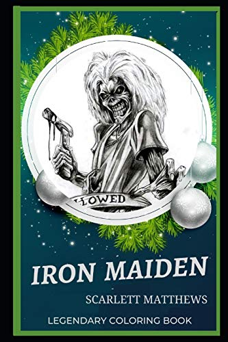 Iron Maiden Legendary Coloring Book: Relax and Unwind Your Emotions with our Inspirational and Affirmative Designs: 0 (Iron Maiden Legendary Coloring Books)