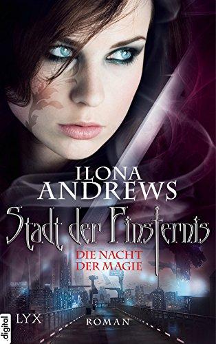 Stadt der Finsternis - Die Nacht der Magie (Kate-Daniels-Reihe 1)
