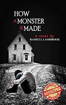 How a Monster is Made by [RaShell Lashbrook]