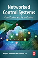 Networked Control Systems: Cloud Control and Secure Control Front Cover