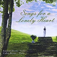 Songs for a Lonely Heart by Emanuel Borok & Cullan Bryant (2013-05-03)