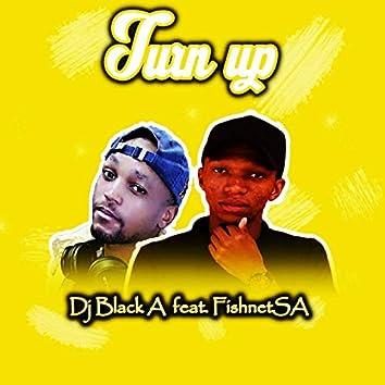 Turn Up (feat. FishnetSA)