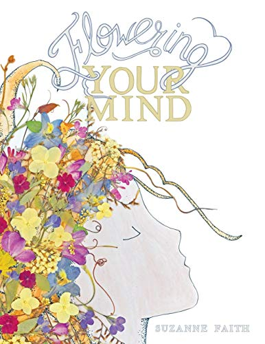 Compare Textbook Prices for Flowering Your Mind: How To engage Your Brain In Healthy Exciting New Ways  ISBN 9780578845135 by Faith, Suzanne