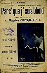 PARC\'QUE J\'SUIS BLOND - PARTITION POUR CHANT AVEC PAROLES.