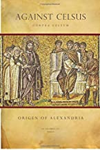 Origen of Alexandria: Against Celsus (Contra Celsum)