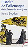 Histoire de l'Allemagne (French Edition) by Henry Bogdan(2004-01-08) - PERRIN - 01/01/2004