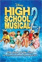 "Disney ""High School Musical"" 2 (Disney Book of the Film)"