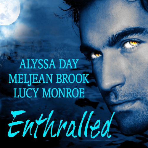 Enthralled Audiobook By Alyssa Day, Meljean Brook, Lucy Monroe cover art