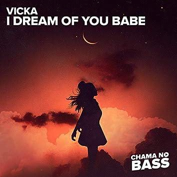 I Dream of You Babe