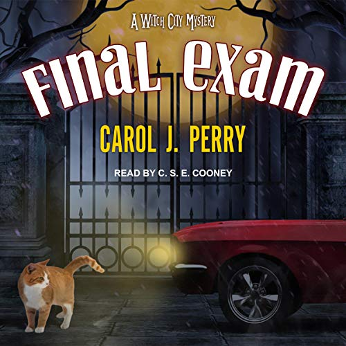 Final Exam     Witch City Mystery Series, Book 8              By:                                                                                                                                 Carol J. Perry                               Narrated by:                                                                                                                                 C.S.E. Cooney                      Length: 9 hrs and 37 mins     28 ratings     Overall 4.7