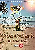 Coole Cocktails fuer heisse Feten (Tischkalender 2022 DIN A5 hoch): Mixen Sie ihren Cocktail. Coole Cocktails fuer jede Gelegenheit. (Planer, 14 Seiten )