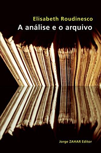 A análise e o arquivo (Transmissão da Psicanálise)