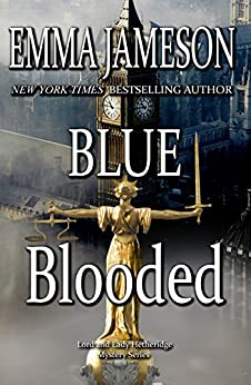 Blue Blooded (Lord & Lady Hetheridge Mystery Series Book 5) by [Emma Jameson]