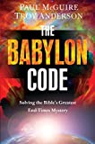 The Babylon Code: Solving the Bible's Greatest End-Times Mystery (English Edition)