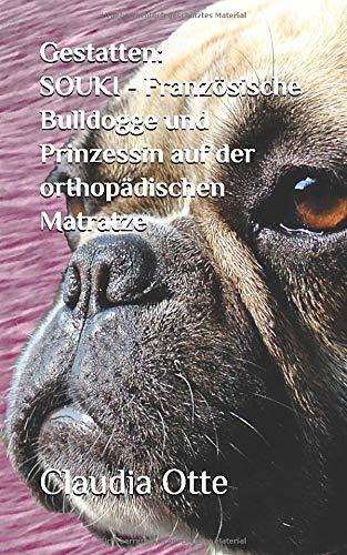 Gestatten: SOUKI - Französische Bulldogge und Prinzessin auf der orthopädischen Matratze