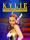Kylie Minogue: Evolution of a Pop Princess