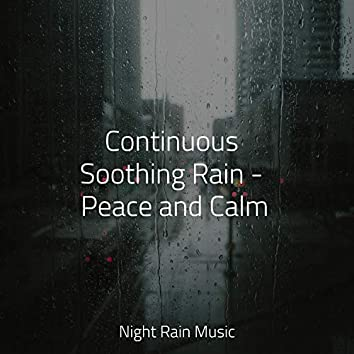 Continuous Soothing Rain - Peace and Calm