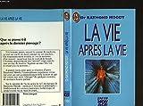 LA VIE APRES LA VIE - ROBERT LAFFONT - 01/01/1989
