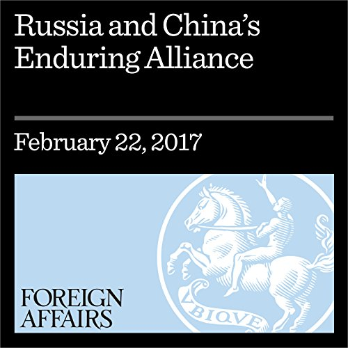 Russia and China's Enduring Alliance audiobook cover art