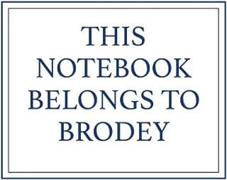 This Notebook Belongs to Brodey
