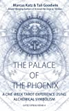 The Palace of the Phoenix: Discover Tarot & Alchemy (Gated Spreads of Tarot Book 4) (English Edition)