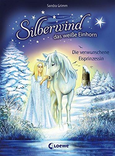 Silberwind, das weiße Einhorn 5 - Die verwunschene Eisprinzessin: Pferdebuch zum Vorlesen und ersten Selberlesen - Kinderbuch für Mädchen ab 7 Jahre - Erstlesebuch, Erstleser