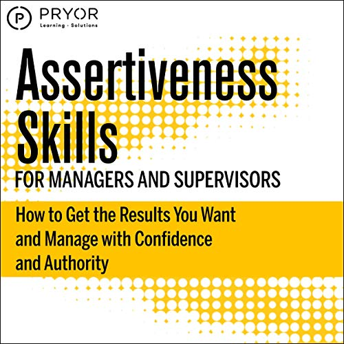 Assertiveness Skills for Managers and Supervisors Audiobook By Pryor Learning Solutions cover art