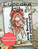Left-Handed Adult Coloring Book Cupcake Kids: Inspired By Holly Hobbie Vintage Dolls Markers Pens Paint 25 One Sided Coloring Pages Southpaws Sinistral (8.5'x11' 53 pages)