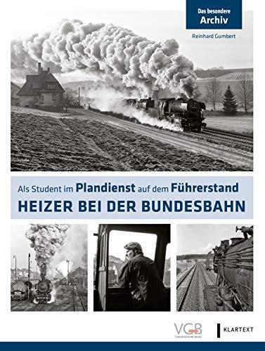 Heizer bei der Bundesbahn: Als Student im Plandienst auf dem Führerstand