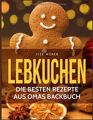 Lebkuchen: Die besten Rezepte aus Omas Backbuch