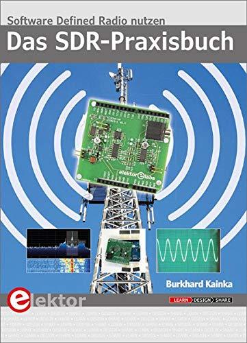 Das SDR-Praxisbuch: Software Defined Radio nutzen