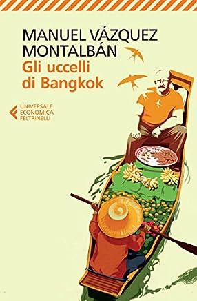 Gli uccelli di Bangkok (Le indagini di Pepe Carvalho Vol. 6)