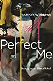 Perfect Me: Beauty as an Ethical Ideal