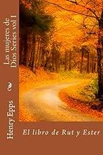 Las mujeres de Dios Series vol I: El libro de Rut y Ester (Spanish Edition)