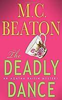 The Deadly Dance: An Agatha Raisin Mystery