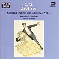 Selected Dances & Marches 1 by ZIEHRER (1998-05-12)