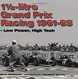 1 1/2 Litre Grand Prix Racing: 1961-1965 - Low Power, High Tech