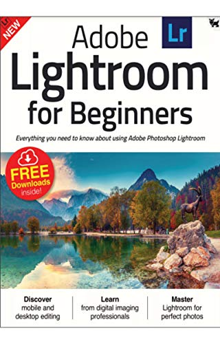 Adobe Lightroom For Beginners Magazine : Mobile and Desktop editing : Everything you need to know about using Adobe Photoshop Lightroom (English Edition)