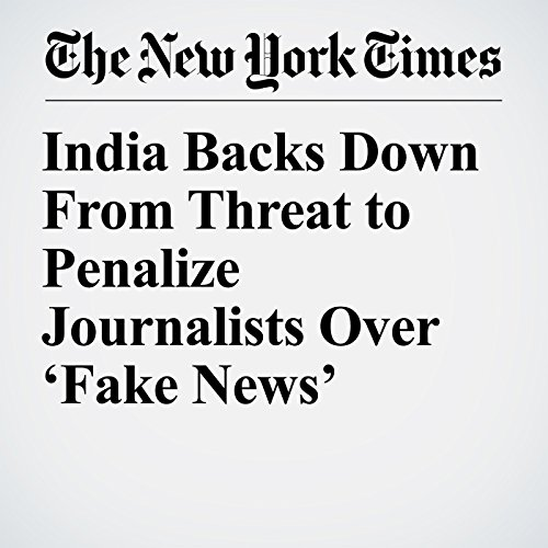 『India Backs Down From Threat to Penalize Journalists Over 'Fake News'』のカバーアート