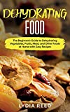 Best Other Meat Dehydrators - Dehydrating Food: The Beginner's Guide to Dehydrating Vegetables Review