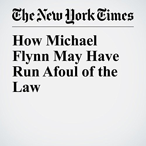 How Michael Flynn May Have Run Afoul of the Law copertina