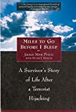 Miles To Go Before I Sleep: A Survivor's Story of Life After a Terrorist Hijacking