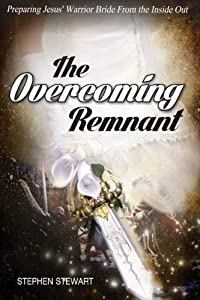 Free download the overcoming remnant preparing jesus warrior free download the overcoming remnant preparing jesus warrior bride from the inside out by stephen stew ebook fandeluxe Epub