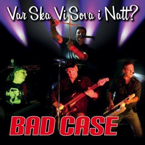 Bad Case