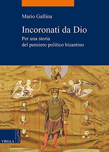 Incoronati da Dio. Per una storia del pensiero politico bizantino